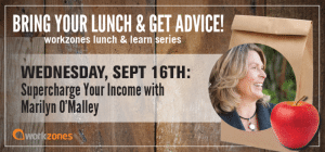 Lunch and Learn - Supercharge Your Income @ workzones  | Santa Barbara | California | United States