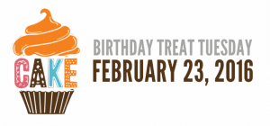 birthday treat Tuesday February 23, 2016